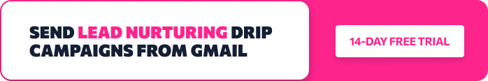 Send Lead Nurturing Drip Campaigns from Gmail