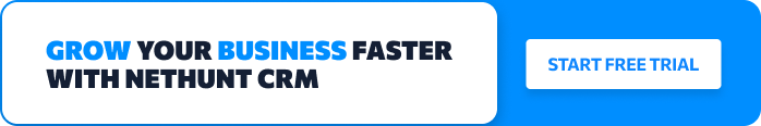 Grow Your Business Faster with NetHunt CRM