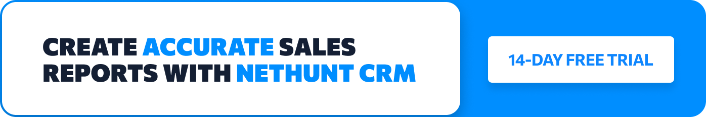 Create accurate sales reports with NetHunt CRM