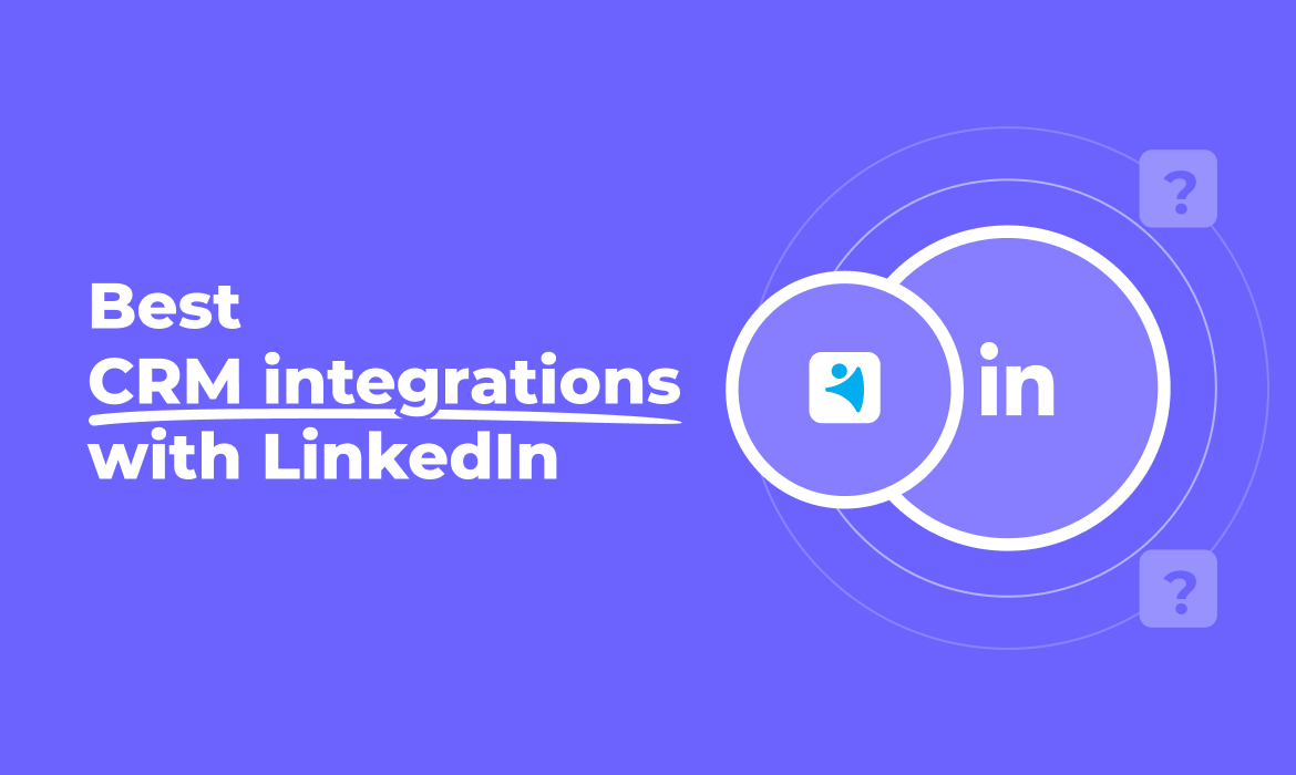 3 CRM Integrations For Your LinkedIn