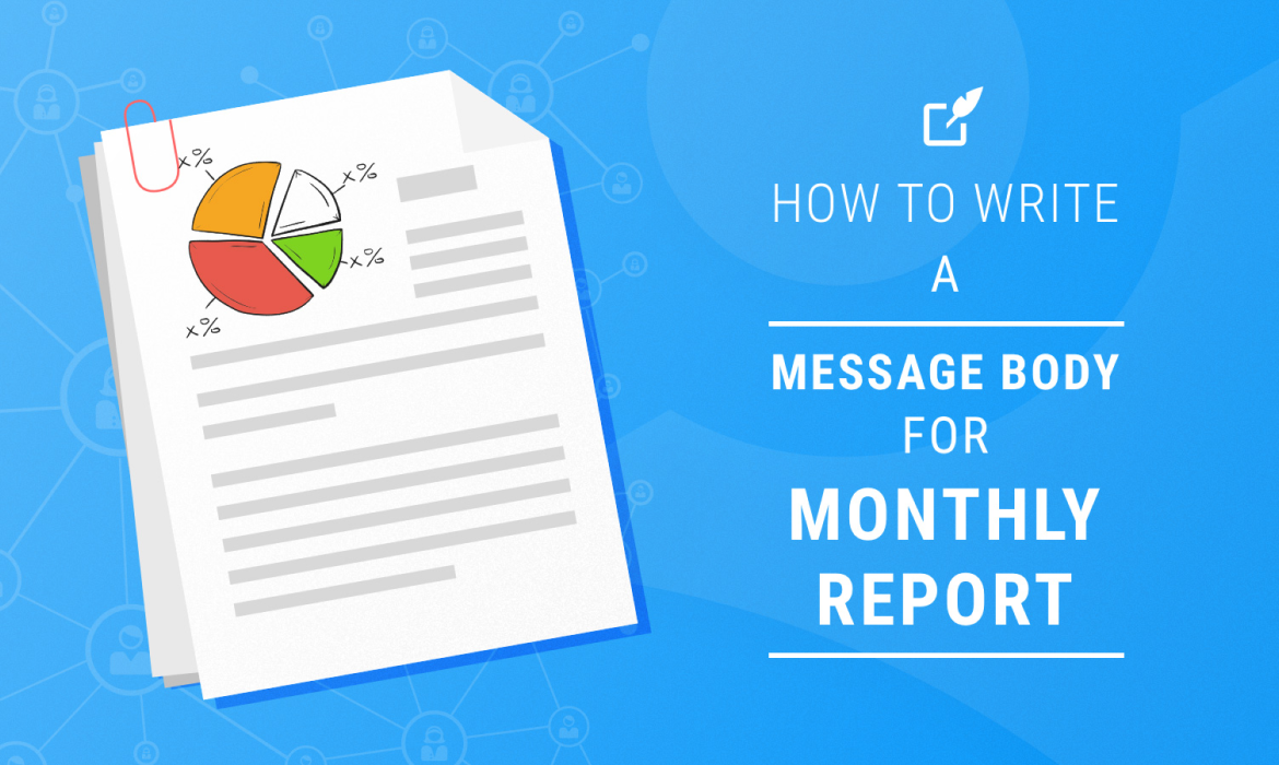 How to Write a Message Body for Monthly Report