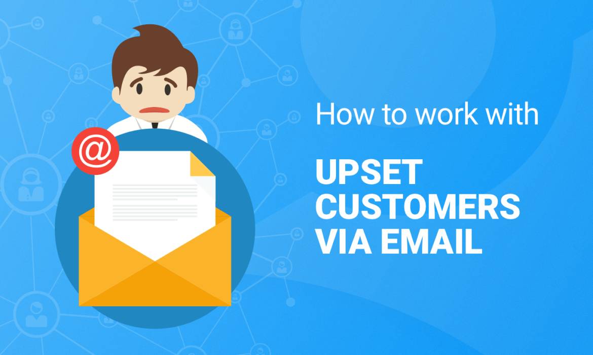 How to work with upset customers via email