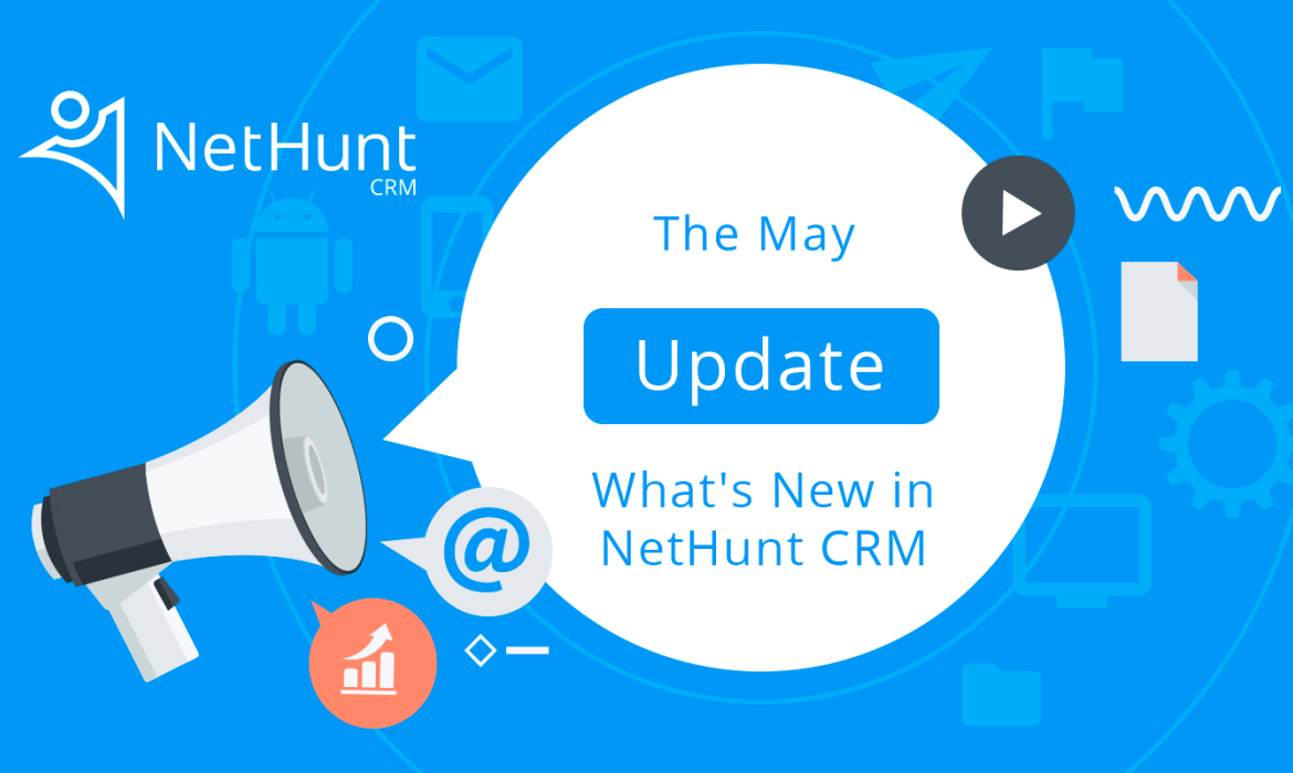 What's new in NetHunt CRM: The May Update