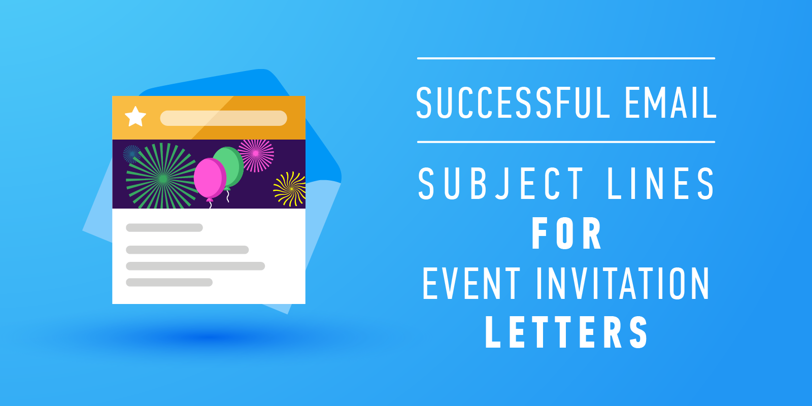 Successful email subject lines for event invitation letters are you going to arrange a music festival workshop sports event celebratory banquet or any other event on this account you badly need those who will stopboris Image collections