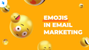Email Marketing in 2021 [Ep. 2]: Is it OK to use Emojis in Email Marketing? screen